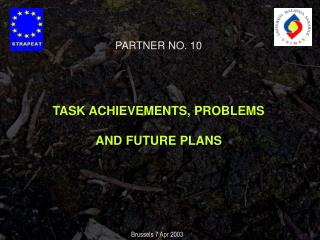 PARTNER NO. 10 TASK ACHIEVEMENTS, PROBLEMS  AND FUTURE PLANS