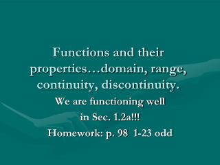 Functions and their  p roperties�domain, range, continuity, discontinuity.