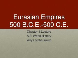 Eurasian Empires  500 B.C.E.-500 C.E.