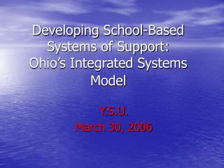 Developing School-Based Systems of Support:  Ohio�s Integrated Systems Model