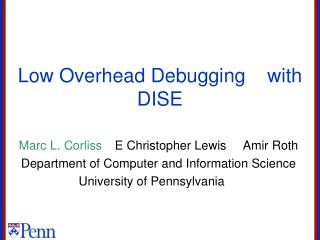 Low Overhead Debugging    with DISE