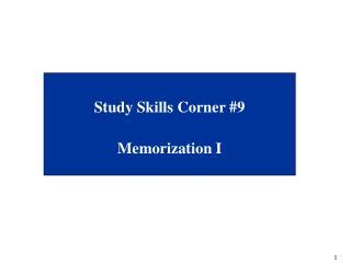 Study Skills Corner #9 Memorization I
