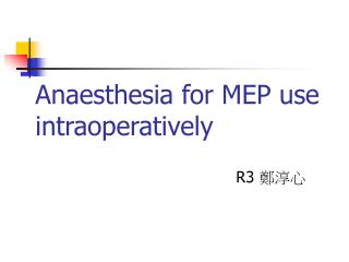 Anaesthesia for MEP use intraoperatively