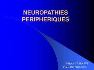 NEUROPATHIES PERIPHERIQUES
