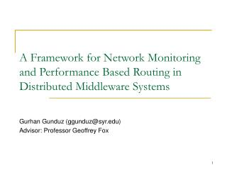 A Framework for Network Monitoring and Performance Based Routing in Distributed Middleware Systems
