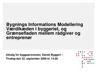 Udvalg for byggeprocesser, Dansk Byggeri –  Tirsdag den 22. september 2009 kl. 14.00