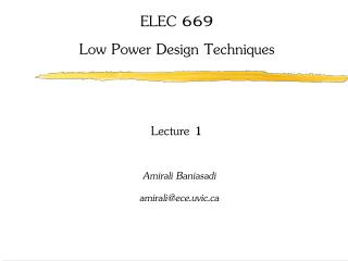 ELEC 669 Low Power Design Techniques Lecture 1