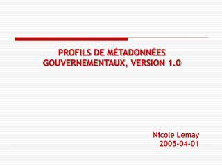 PROFILS DE MÉTADONNÉES GOUVERNEMENTAUX, VERSION 1.0