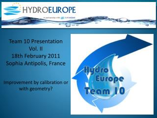 Team 10 Presentation  Vol. II 18th February 2011 Sophia Antipolis, France