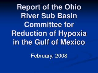 Report of the Ohio River Sub Basin Committee for Reduction of Hypoxia in the Gulf of Mexico