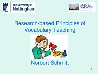 Research-based Principles of Vocabulary Teaching Norbert Schmitt