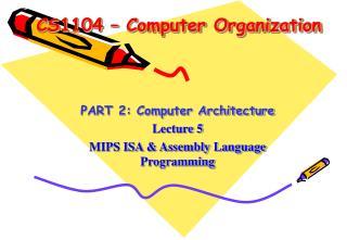 CS1104 � Computer Organization