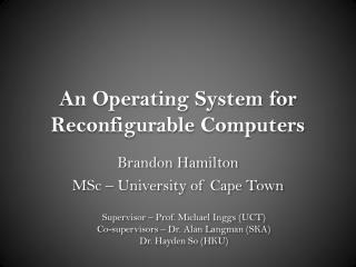 An Operating System for Reconfigurable Computers