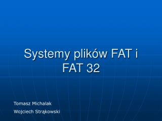 Systemy plików FAT i FAT 32