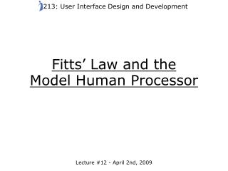 Fitts' Law and the  Model Human Processor