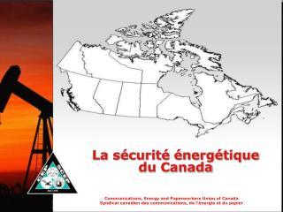 La sécurité énergétique  du Canada