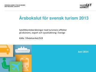 Årsbokslut för svensk turism  2013