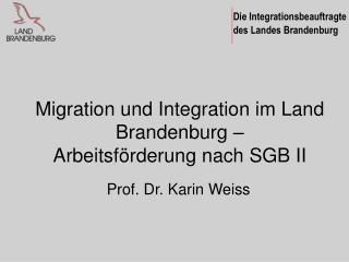 Migration und Integration im Land Brandenburg – Arbeitsförderung nach SGB II