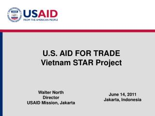 U.S. AID FOR TRADE Vietnam STAR Project