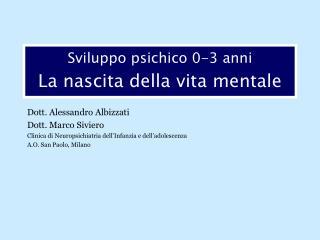 Sviluppo psichico 0-3 anni La nascita della vita mentale