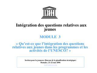 Section pour la jeunesse (Bureau de la planification stratégique) Bamako, 21-22 mai 2006