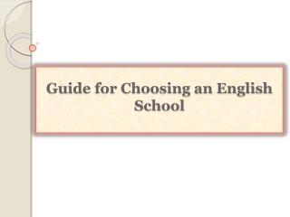 Guide for Choosing an English School