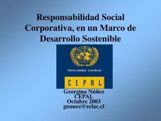 Responsabilidad Social Corporativa, en un Marco de Desarrollo Sostenible