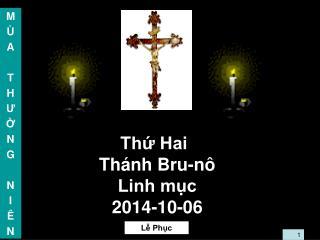 Thứ Hai Thánh Bru-nô Linh mục 2014-10-06