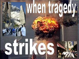 When tragedy