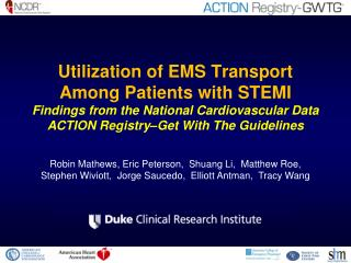 Utilization of EMS Transport Among Patients with STEMI  Findings from the National Cardiovascular Data ACTION Registry G