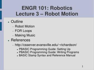 ENGR 101: Robotics Lecture 3   Robot Motion