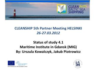 CLEANSHIP 5th Partner Meeting HELSINKI 26-27.03.2012 Status of study 4.1