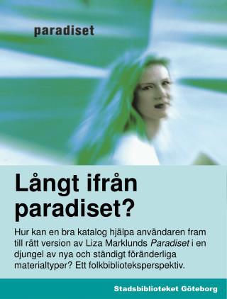 Långt ifrån paradiset?
