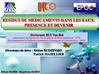 Doctorant : BUI Van Hoi  Laboratoire  de Physico et  Toxicochimie  de  l'Environnement  - LPTC