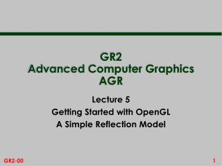 GR2 Advanced Computer Graphics AGR