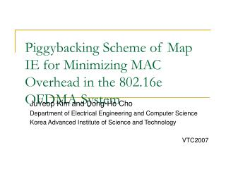 Piggybacking Scheme of Map IE for Minimizing MAC Overhead in the 802.16e OFDMA System