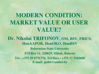 MODERN CONDITION: MARKET VALUE OR USER VALUE?
