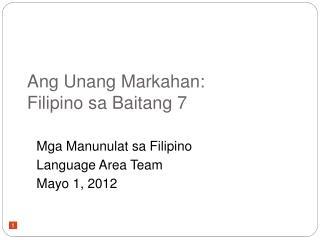 Ang Unang Markahan: Filipino sa Baitang 7