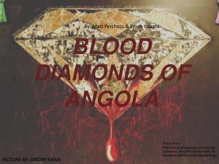 BLOOD DIAMONDS OF ANGOLA
