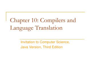 Chapter 10: Compilers and Language Translation