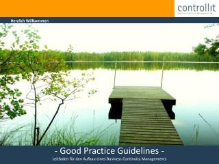 - Good Practice Guidelines - Leitfaden für den Aufbau eines Business Continuity Managements