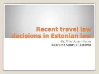 Recent travel law decisions in Estonian law