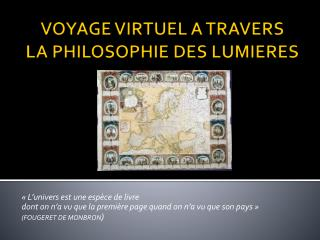VOYAGE  VIRTUEL A TRAVERS  LA  PHILOSOPHIE  DES  LUMIERES