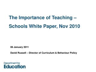 The Importance of Teaching – Schools White Paper, Nov 2010