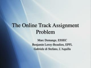 The Online Track Assignment Problem