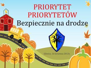 PRIORYTET PRIORYTETÓW Bezpiecznie na drodze