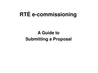 RTÉ e-commissioning