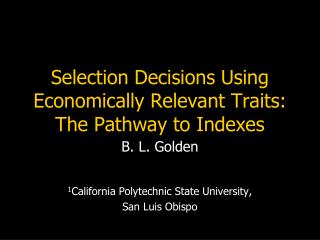 Selection Decisions Using Economically Relevant Traits: The Pathway to Indexes