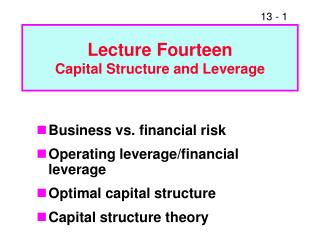 Lecture Fourteen Capital Structure and Leverage
