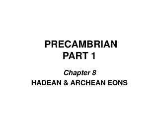 PRECAMBRIAN PART 1